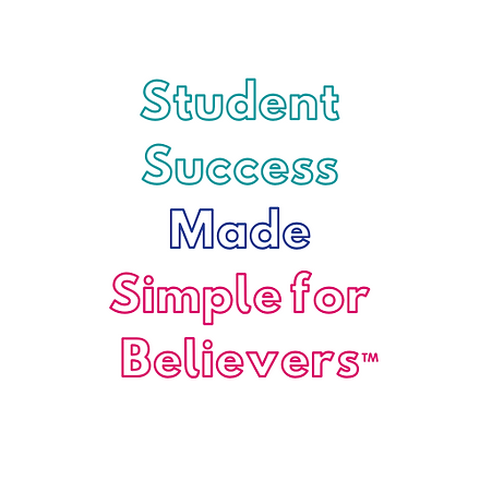 Student Success Made Simple for BelieversTM