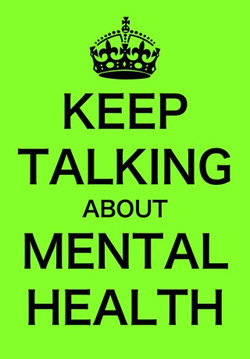 Keep talking about mental health.