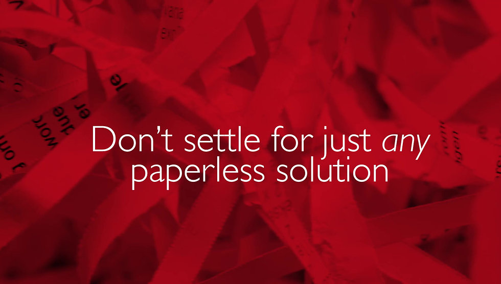 Don't settle for just any paperless solution
