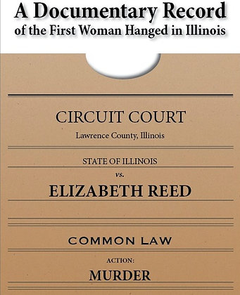 A Documentary Record of the First Woman Hanged in Illinois