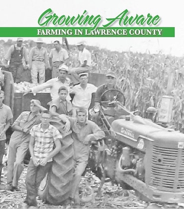 Growing Aware, Farming in Lawrence County