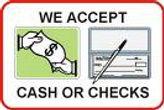 We accept Cash or Checks
