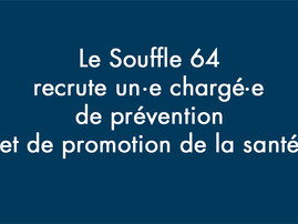 L'ASSOCIATION LE SOUFFLE 64 RECRUTE !