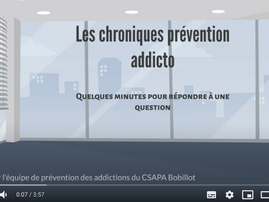 VIDEOS : LES CHRONIQUES PREVENTION ADDICTO - CH ESQUIROL