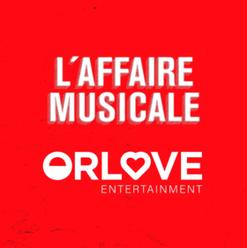 L'AFFAIRE MUSICALE ORLOVE ENTERTAINMENT