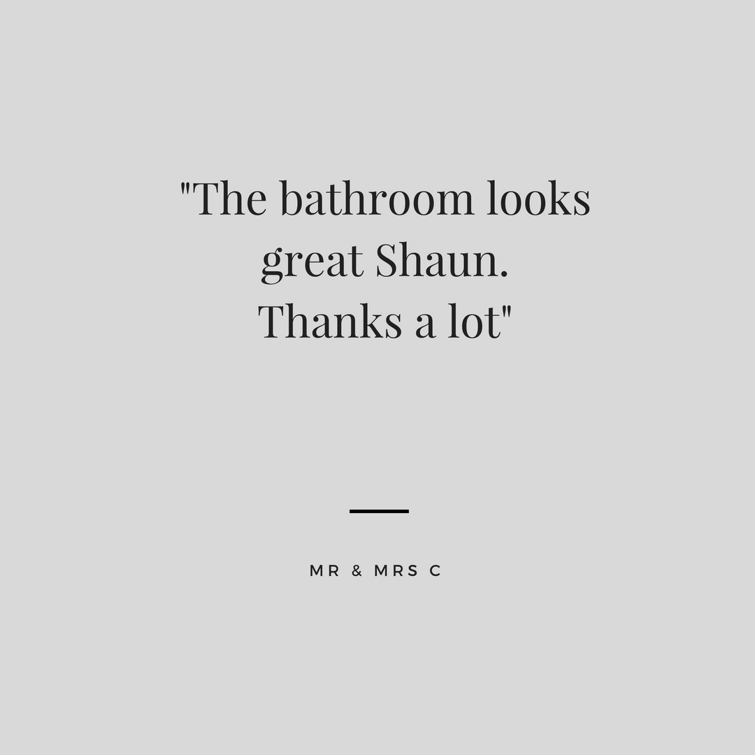 _....thank you so much for the excellent job you have done transforming our bathroom, we are really delighted with it._-13.png