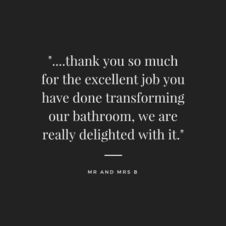 _....thank you so much for the excellent job you have done transforming our bathroom, we are really delighted with it._.png