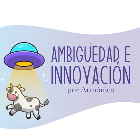 Ambigüedad una oportunidad para innovar