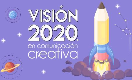 Visión 2020 en comunicación creativa