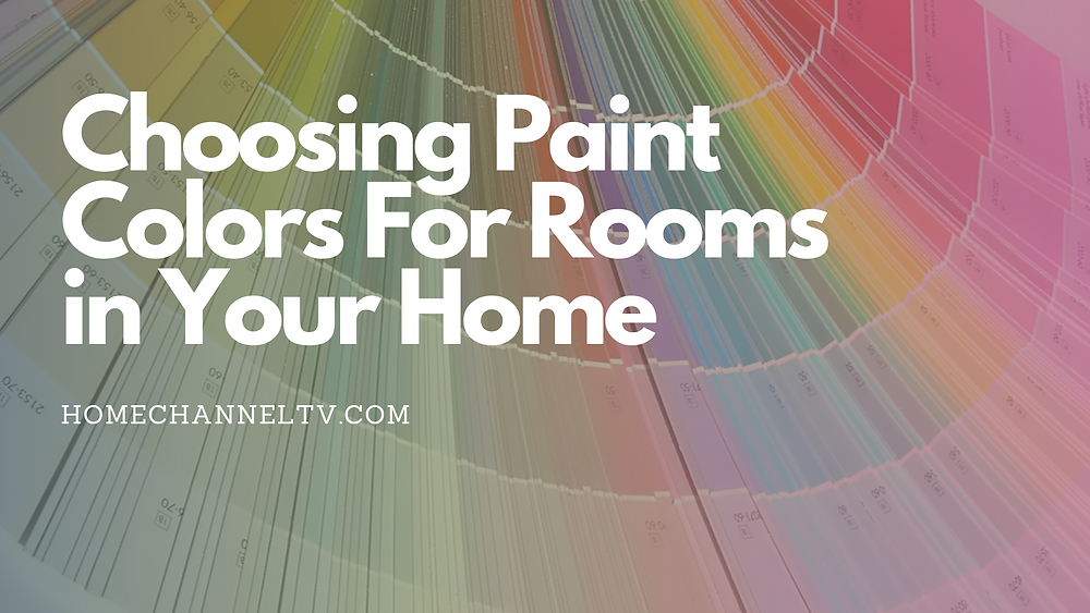 Choosing Paint Colors For Rooms In Your Home
