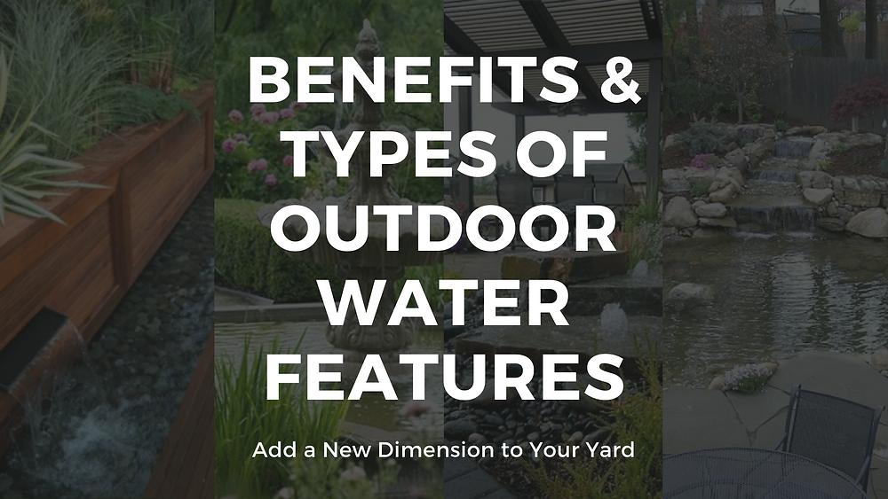 Benefits of Outdoor Water Features
