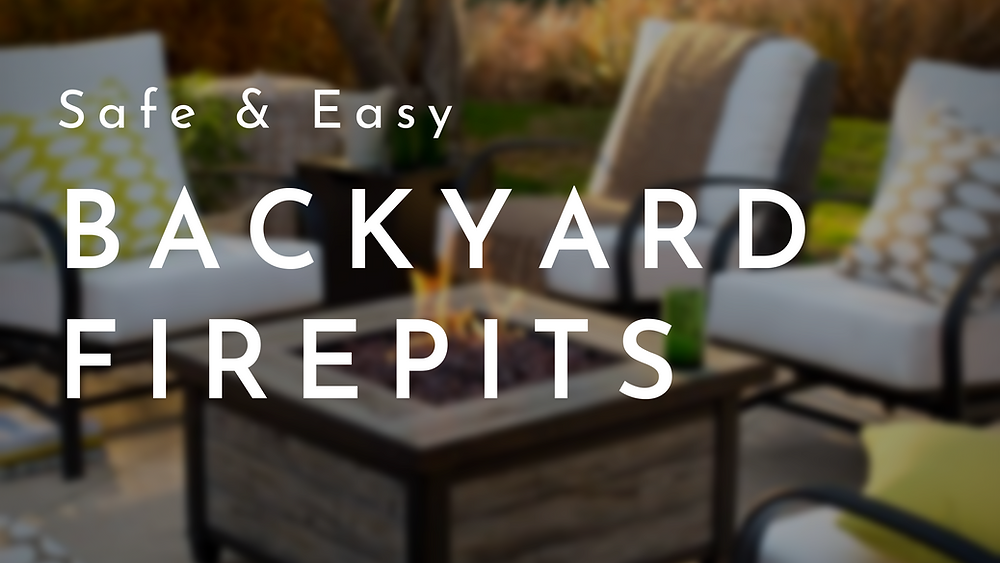 Safe and Easy Backyard Fire Pits