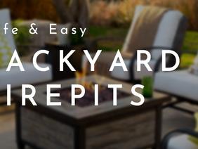 Safe & Easy Backyard Fire Pits