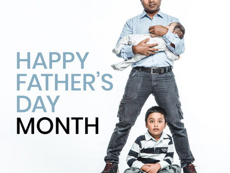 FATHERS DESERVE MORE THAN A DAY!