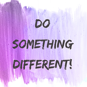 do something different.png