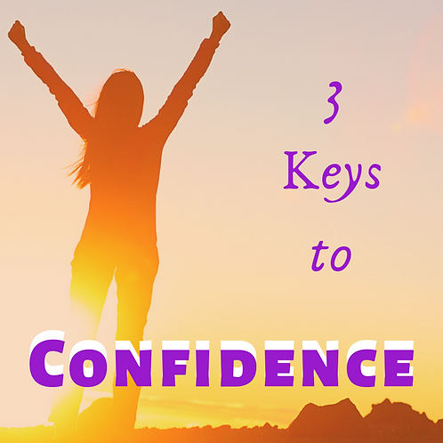 3 Keys to Confidence