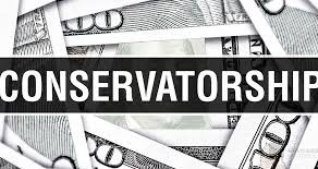 Are you sure you won't need a conservatorship?