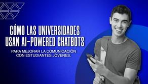 Los Chatbots con IA: la mejor forma de mejorar la comunicación con estudiantes