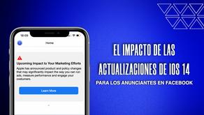 Actualizaciones de iOS 14 y su impacto en los anuncios de Facebook.