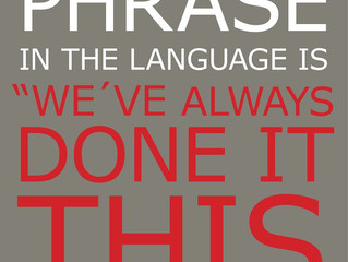 The most dangerous phrase in language....