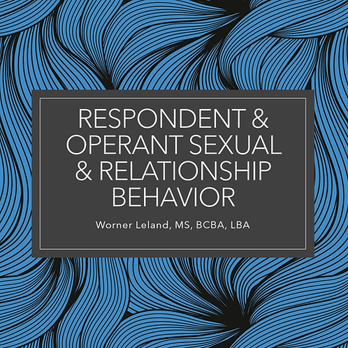 COMING SOON! Respondent and Operant Sexual and Relationship Behavior