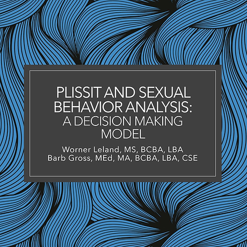 COMING SOON! PLISSIT and Sexual Behavior Analysis: A Decision Making Model