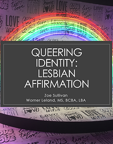 COMING SOON! Queering Identity: Lesbian Affirmation