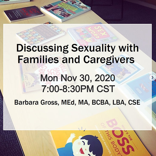 Live: Discussing Sexuality with Families and Caregivers - Nov 30, 2020