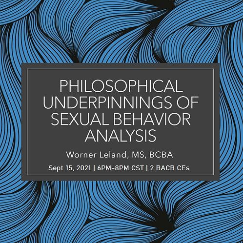 Live! Philosophical Underpinnings of Sexual Behavior Analysis