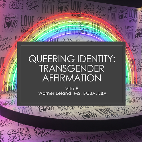 COMING SOON! Queering Identity: Transgender Affirmation