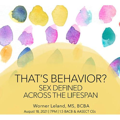 That's Behavior? Sex Defined Across the Lifespan - Live!