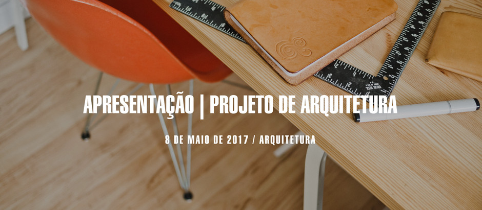 APRESENTAÇÃO | PROJETO DE ARQUITETURA