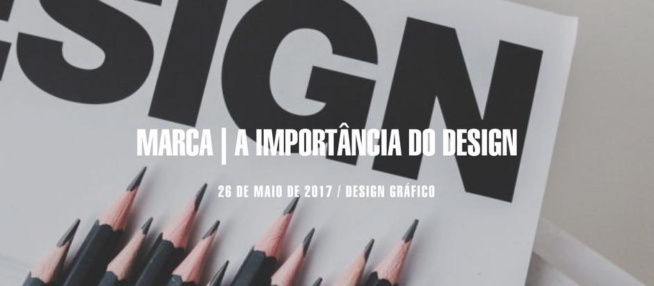 MARCA | A IMPORTÂNCIA DO DESIGN