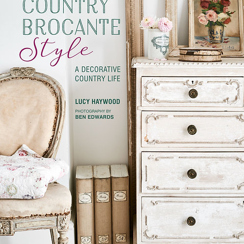 Country Brocante Style: A Decorative Country Life