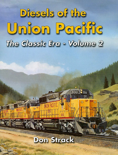 Diesels of the Union Pacific 1934-1982 Volume 2