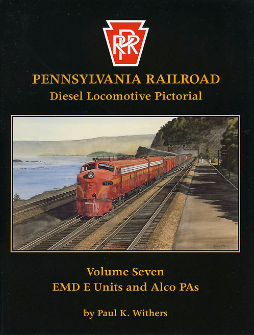 Pennsylvania Railroad Diesels Volume 7: EMD E Unit