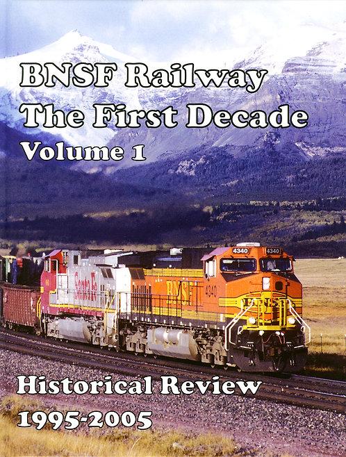 BNSF The First Decade: Volume 1