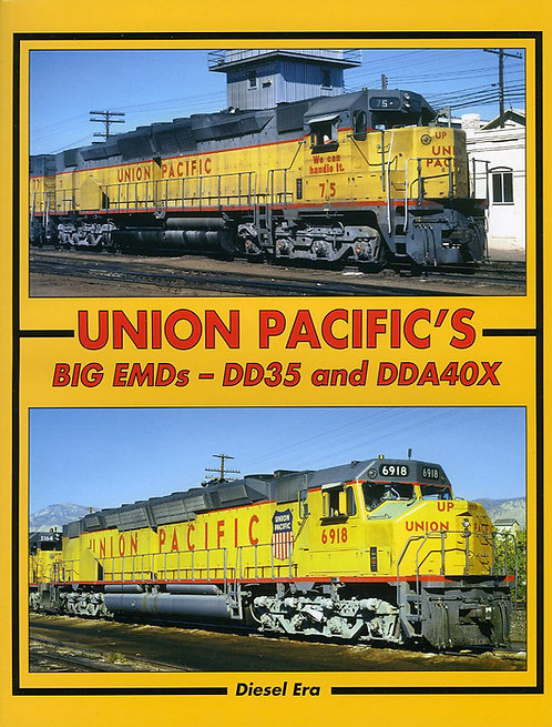 Union Pacific's Big EMDs – DD35 and DDA40X - Soft