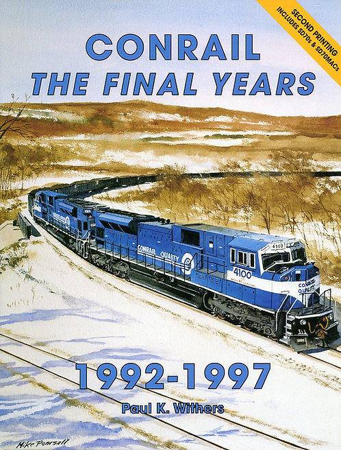 Conrail: The Final Years (Second Printing)