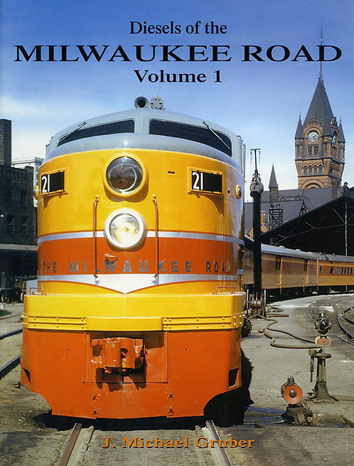 Diesels of the Milwaukee Road: Volume 1