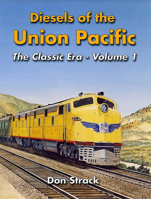 Diesels of the Union Pacific 1934-1982 Volume 1