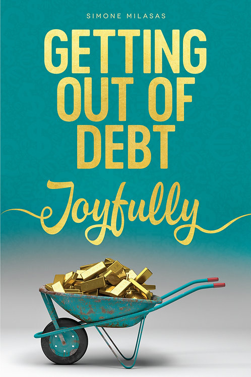 HOW TO GET OUT OF DEBT JOYFULLY