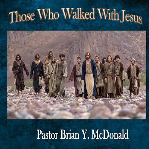 Those Who Walked With Jesus