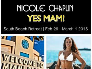 NICOLE CHAPLIN - YES MAM! South Beach Retreat Feb 26th - March 1st, 2015