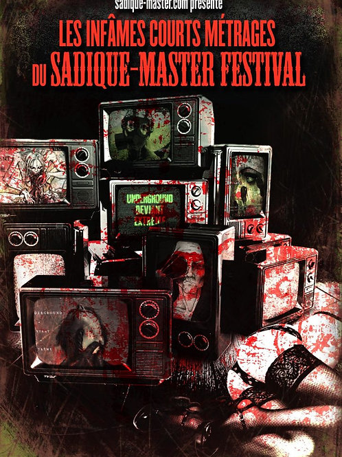 Les infâmes courts-métrages du Sadique-master festival