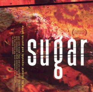 Critique : Sugar (2005) (Patrick Jolley & Reynold Reynolds)