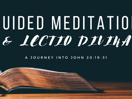 Guided Meditation & Lectio Divina: John 20:19-31