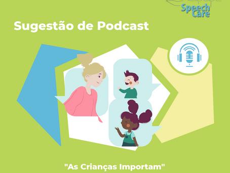 """Sugestão de Podcast - """"As Crianças Importam"""""""