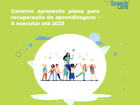 Governo apresenta plano para recuperação de aprendizagens - A executar até 2023