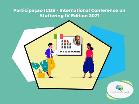 Participação ICOS - International Conference on Stuttering IV Edition 2021
